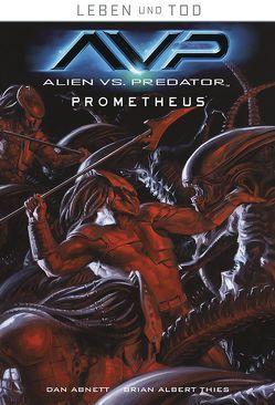 Leben und Tod: Alien vs. Predator von Abnett,  Dan, Schuster,  Michael, Thies,  Brian Albert