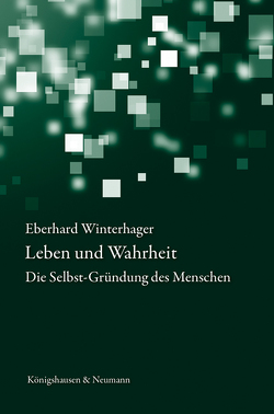 Leben und Wahrheit von Winterhager,  Eberhard