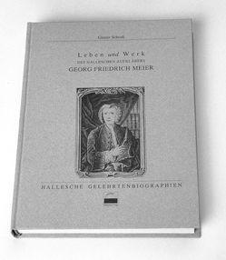 Leben und Werk des halleschen Aufklärers Georg Friedrich Meier von Schenk,  Günter, Schwarz,  Beate, Schwarz,  Manfred