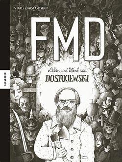 Leben und Werk von Dostojewski – FMD von Konstantinov,  Vitali