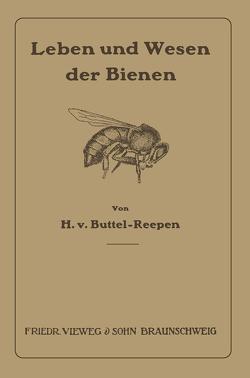 Leben und Wesen der Bienen von Buttel-Reepen,  Hugo ˜vonœ