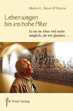 Leben wagen bis ins hohe Alter von Baier-D'Orazio,  Maria G