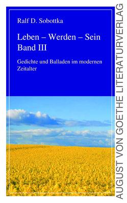 Leben – Werden – Sein Bd. 3 von Sobottka,  Ralf D.