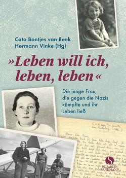 Leben will ich, leben, leben von Bontjes van Beek,  Cato, Vinke,  Hermann