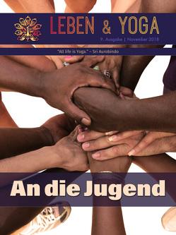 Leben & Yoga – An die Jugend von Aswapathy, Aurobindo,  Sri, Mutter,  Die (d.i. Mira Alfassa), Pavitra