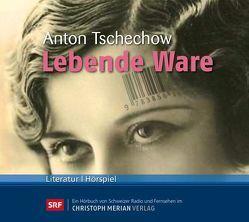 Lebende Ware von Tschechow,  Anton, Urban,  Peter