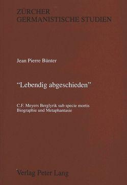 «Lebendig abgeschieden» von Bünter,  Jean Pierre