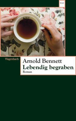 Lebendig begraben von Bennett,  Arnold, Naujack,  Peter