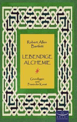 Lebendige Alchemie von Bartlett,  Robert Allen