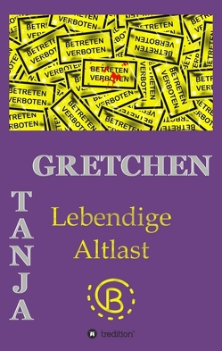 Lebendige Altlast von Gretchen,  Tanja
