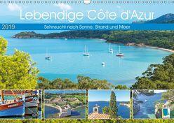 Lebendige Cote d'Azur: Sehnsucht nach Sonne, Strand und Meer (Wandkalender 2019 DIN A3 quer)
