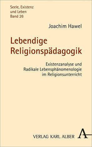 Lebendige Religionspädagogik von Hawel,  Joachim