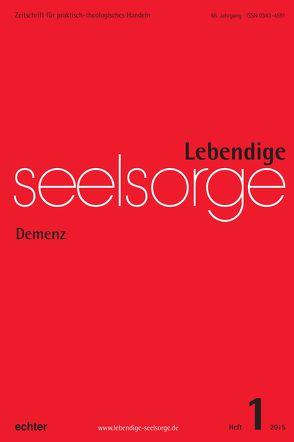 Lebendige Seelsorge 1/2015 von Garhammer,  Erich