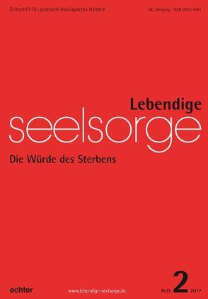 Lebendige Seelsorge 2/2017 von Garhammer,  Erich
