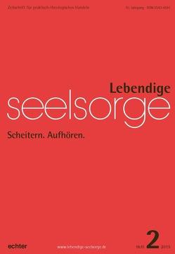 Lebendige Seelsorge 2/2019 von Garhammer,  Erich, Spielberg,  Bernhard