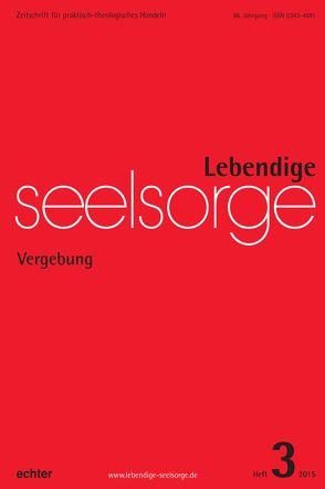 Lebendige Seelsorge 3/2015 von Garhammer,  Erich, Spielberg,  Bernhard