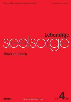 Lebendige Seelsorge 4/2014 von Garhammer,  Erich