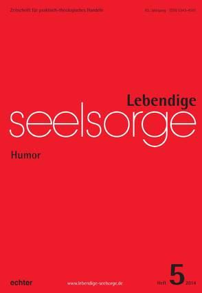 Lebendige Seelsorge 5/2014 von Garhammer,  Erich, Spielberg,  Bernhard