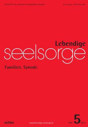 Lebendige Seelsorge 5/2015 von Garhammer,  Erich, Spielberg,  Bernhard