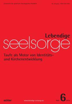 Lebendige Seelsorge 6/2014 von Garhammer,  Erich, Sellmann,  Matthias