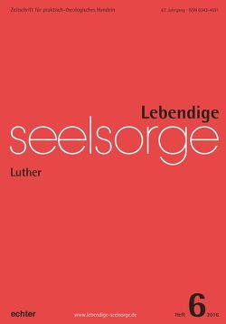 Lebendige Seelsorge 6/2016 von Garhammer,  Erich