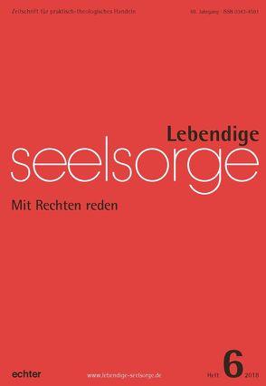 Lebendige Seelsorge 6/2018 von Bauer,  Christian, Garhammer,  Erich