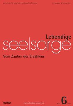 Lebendige Seelsorge 6/2019 von Bauer,  Christian, Garhammer,  Erich