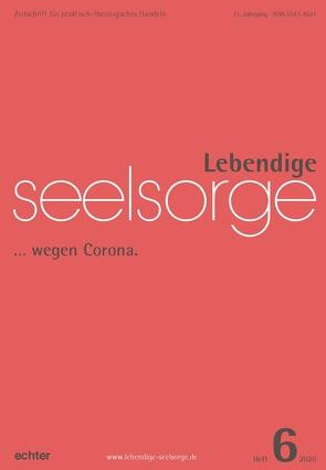 Lebendige Seelsorge 6/2020 von Garhammer,  Erich, Spielberg,  Bernhard