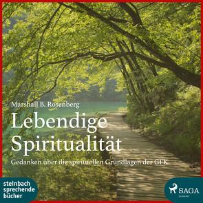 Lebendige Spiritualität von Berger,  Wolfgang, Rosenberg,  Marshall B., Rysopp,  Beate