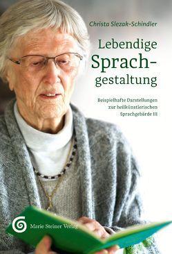 Lebendige Sprachgestaltung von Slezak-Schindler,  Christa
