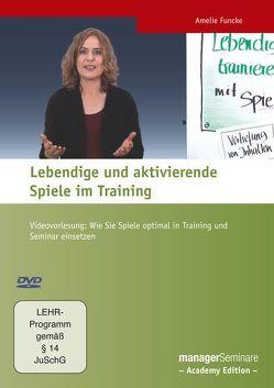 Lebendige und aktivierende Spiele im Training von Funcke,  Amelie