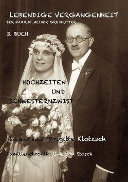 Lebendige Vergangenheit der Familie meiner Großmutter, 3. Buch von Klotzsch,  Brigitte, Stosch,  Uwe von
