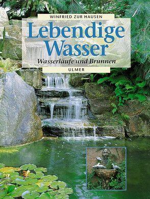 Lebendige Wasser von zur Hausen,  Winfried