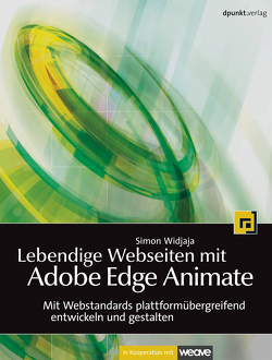 Lebendige Webseiten mit Adobe Edge Animate von Widjaja,  Simon
