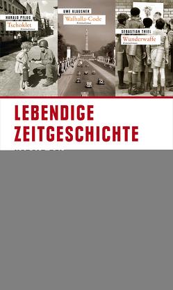 Lebendige Zeitgeschichte von Klausner,  Uwe, Pflug,  Harald, Thiel,  Sebastian