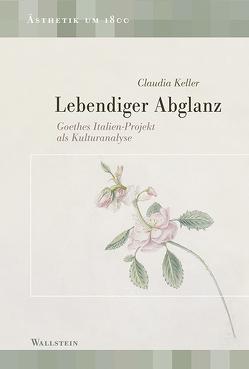 Lebendiger Abglanz von Keller,  Claudia