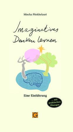 Imaginatives Denken lernen von Pitskhelauri,  Mischa