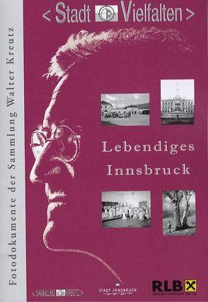 Lebendiges Innsbruck von Justic,  Josefine, Kubanda,  Roland, Muigg,  Claudia