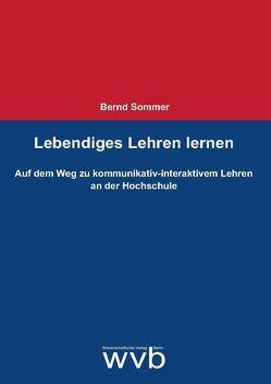 Lebendiges Lehren lernen von Sommer,  Bernd