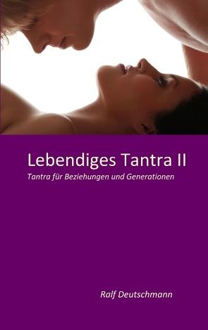Lebendiges Tantra II von Deutschmann,  Ralf