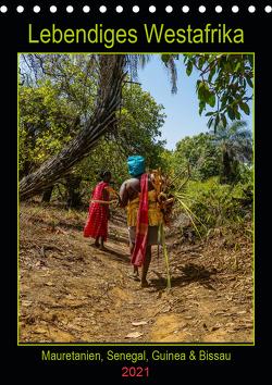 Lebendiges Westafrika – Mauretanien, Senegal, Guinea, Bissau (Tischkalender 2021 DIN A5 hoch) von Bering,  Thomas