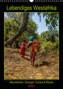 Lebendiges Westafrika – Mauretanien, Senegal, Guinea, Bissau (Wandkalender 2021 DIN A3 hoch) von Bering,  Thomas
