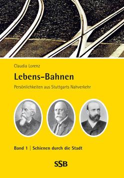Lebens-Bahnen Band 1 von Lorenz,  Claudia