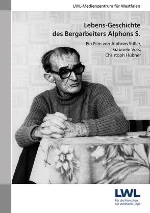Lebens-Geschichte des Bergarbeiters Alphons S.