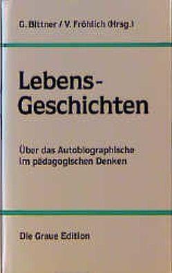 Lebens-Geschichten von Bittner,  Günther, Fröhlich,  Volker