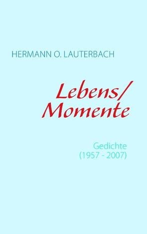 Lebens / Momente von Lauterbach,  Hermann O