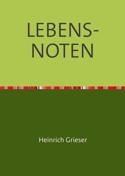 LEBENS-NOTEN von Grieser,  Heinrich