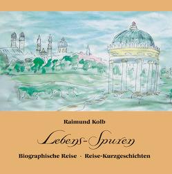 Lebens-Spuren von Kolb,  Raimund
