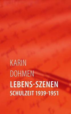 Lebens-Szenen von Dohmen,  Karin