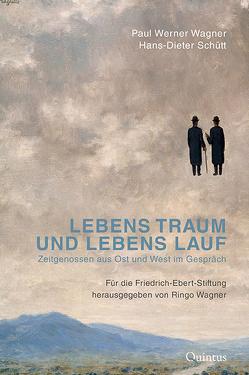 Lebens Traum und Lebens Lauf von Schütt,  Hans-Dieter, Wagner,  Paul Werner